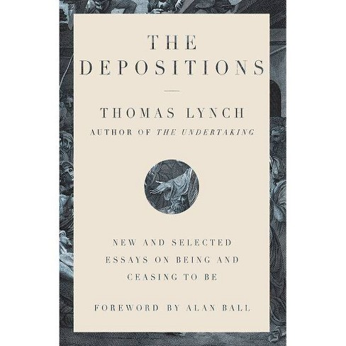 The Depositions - by  Thomas Lynch (Hardcover) - image 1 of 1