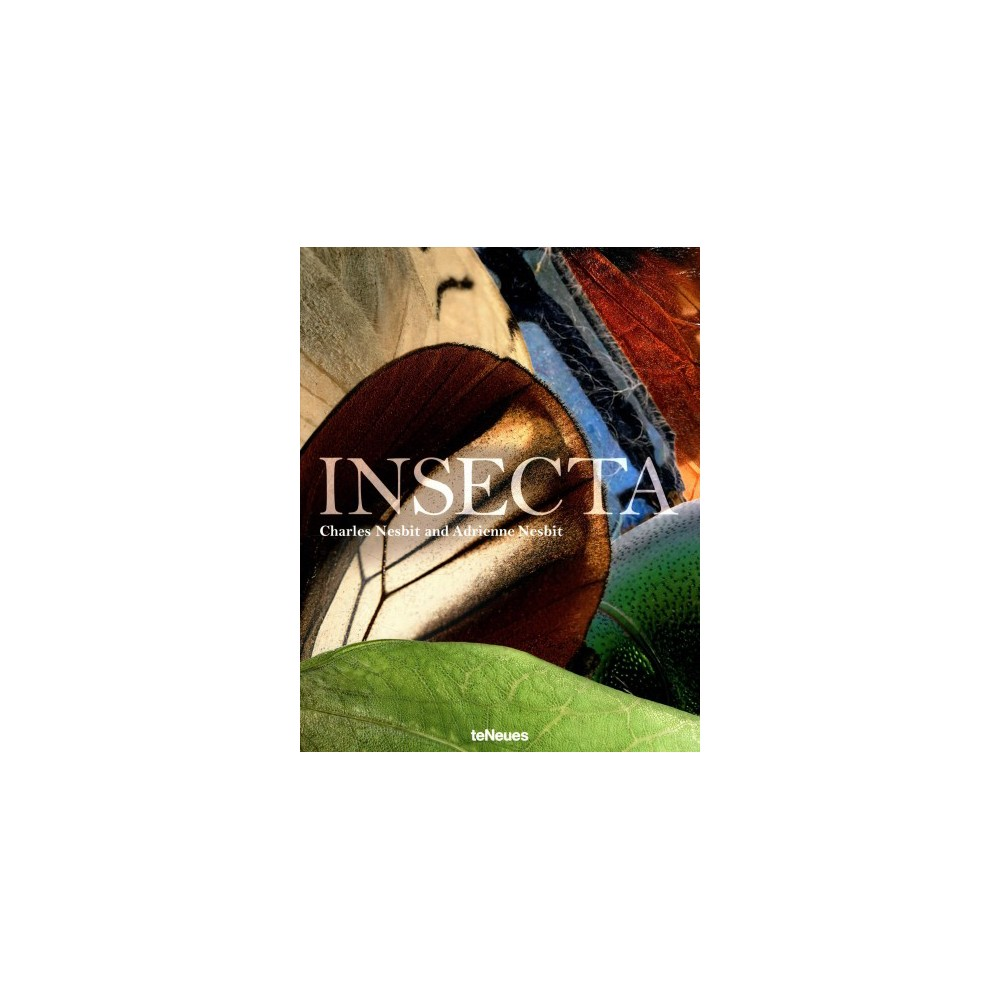 Insecta - by Charles Nesbit & Adrienne Nesbit (Hardcover)