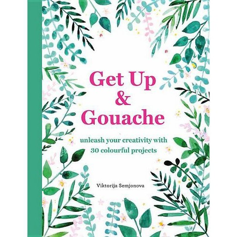 Get Up and Gouache - by  Viktorija Semjonova (Paperback) - image 1 of 1