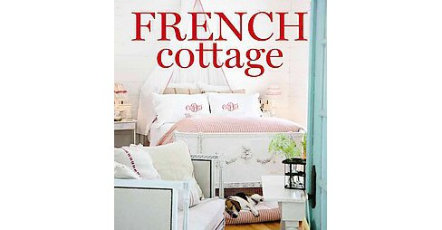 French Cottage (Hardcover) - image 1 of 1