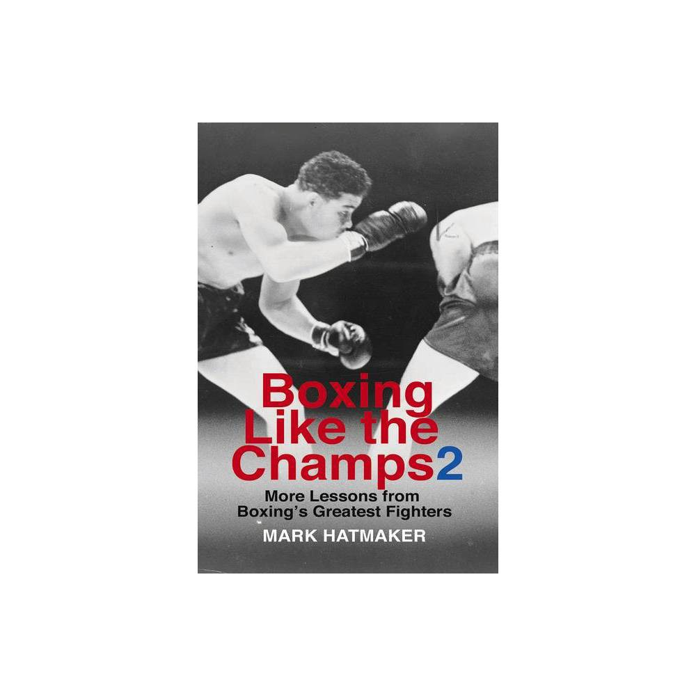 Boxing Like The Champs 2 By Mark Hatmaker Paperback