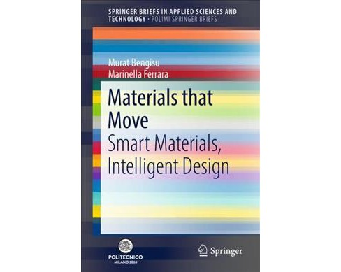 Materials That Move : Smart Materials, Intelligent Design -  (Paperback) - image 1 of 1