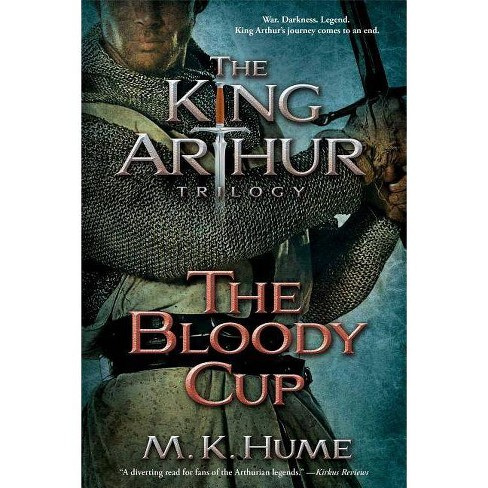 The Bloody Cup - (King Arthur Trilogy)by  M K Hume (Paperback) - image 1 of 1