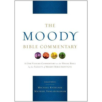 The Moody Bible Commentary - by  Michael Rydelnik & Michael Vanlaningham (Hardcover)
