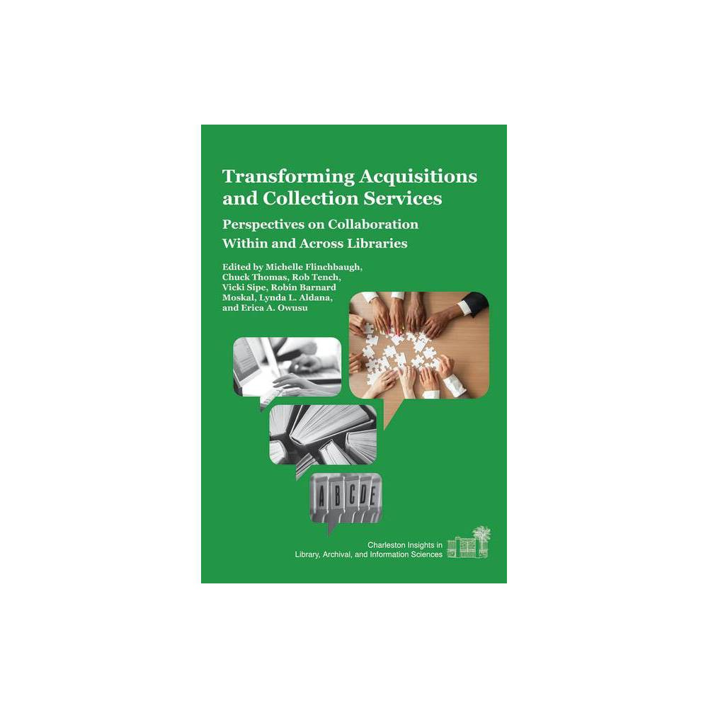 Transforming Acquisitions and Collection Services - (Charleston Insights in Library Archival and Information Sc) (Paperback)