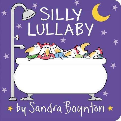 Silly Lullaby -  BRDBK by Sandra Boynton (Hardcover) - image 1 of 1