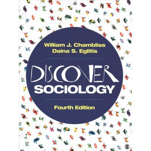 34932f6c87a6 Discover Sociology - 4 UNBND By William J. Chambliss   Daina S. Eglitis  (Paperback)   Target