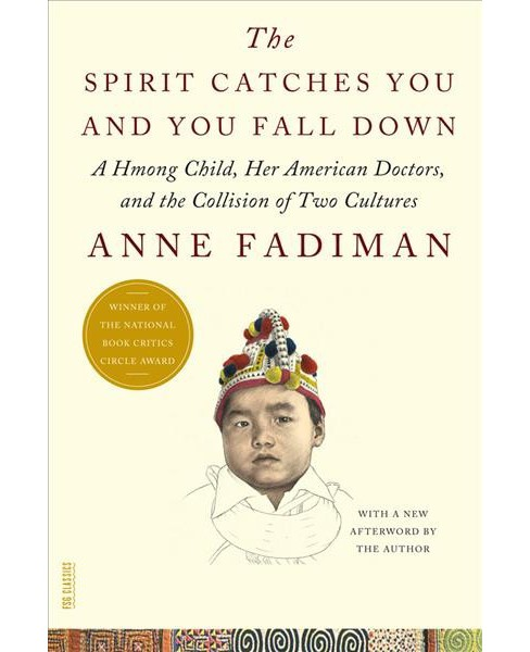 Spirit Catches You and You Fall Down : A Hmong Child, Her American Doctors, and the Collision of Two - image 1 of 1