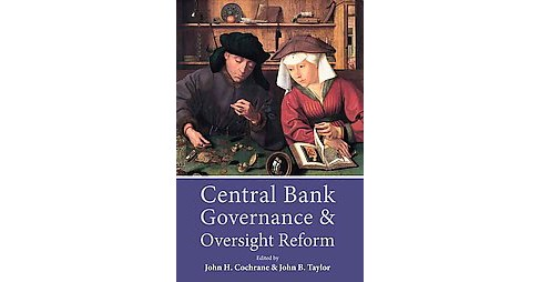 Central Bank Governance and Oversight Reform (Hardcover) - image 1 of 1
