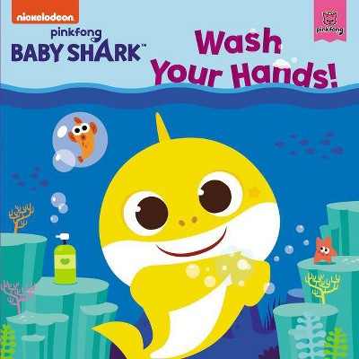 Baby Shark: Wash Your Hands! - by  Pinkfong (Paperback)