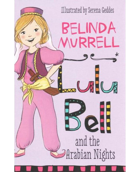 Lulu Bell and the Arabian Nights (Paperback) (Belinda Murrell) - image 1 of 1