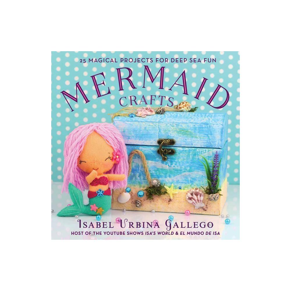 Mermaid Crafts Creature Crafts By Isabel Urbina Gallego Hardcover