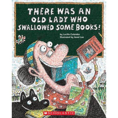 There Was an Old Lady Who Swallowed Some Books Juvenile Fiction - by Lucille Colandro (Paperback)