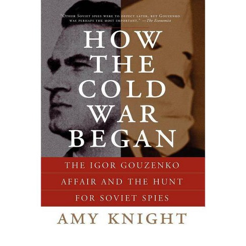How the Cold War Began - by  Amy Knight (Paperback) - image 1 of 1