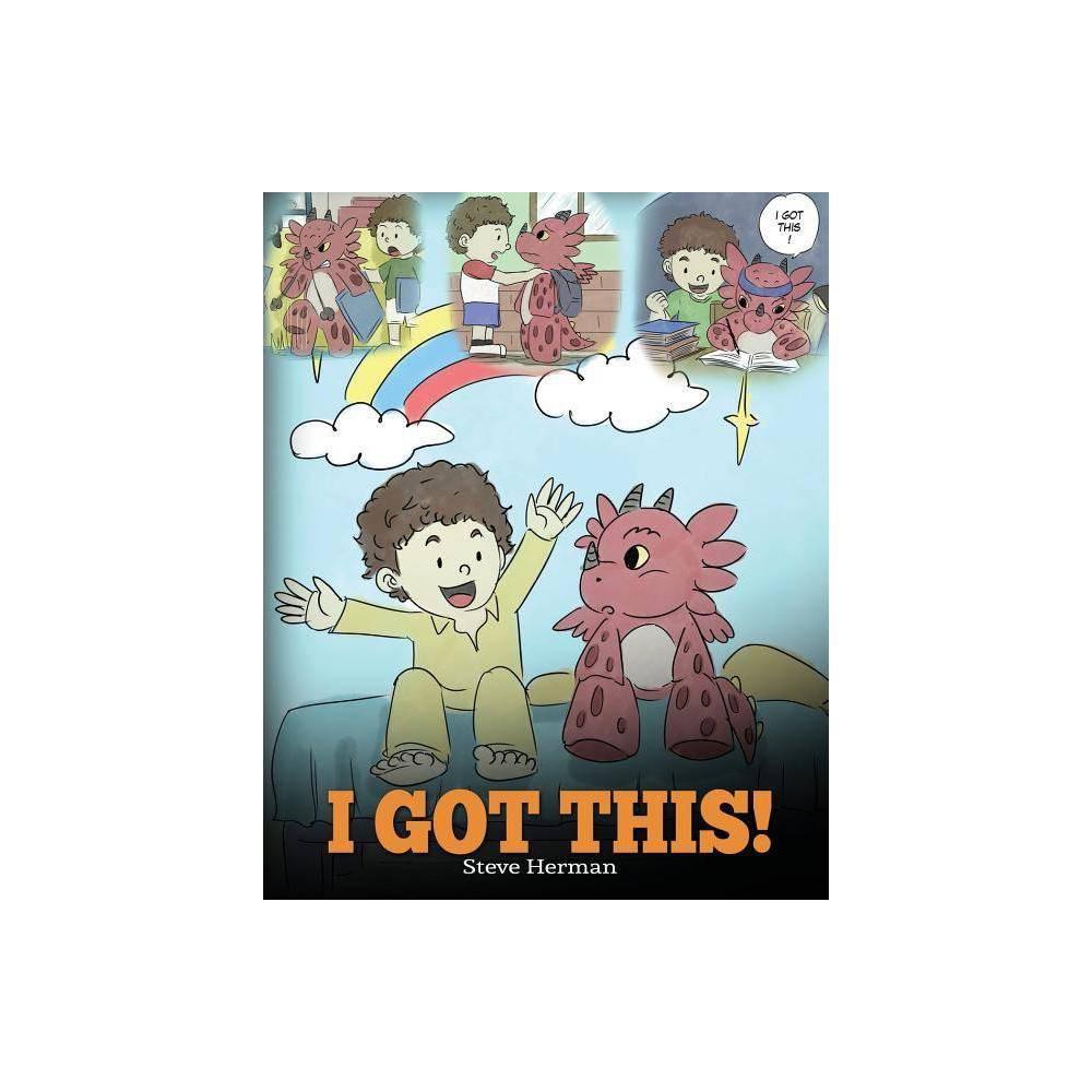 I Got This My Dragon Books By Steve Herman Paperback