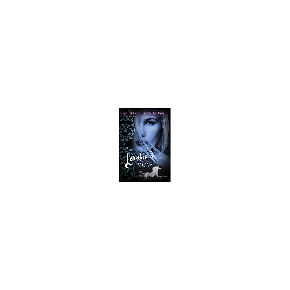 Lenobia S Vow House Of Night Hardcover By P C Cast