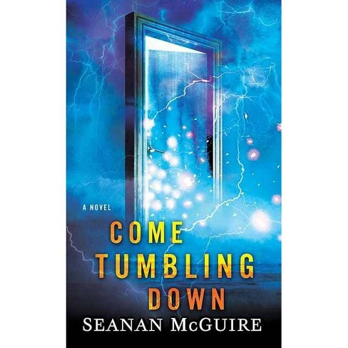 Come Tumbling Down Seanan Mcguire
