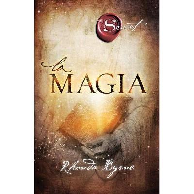 La magia ( The Secret) (Paperback) by Rhonda Byrne