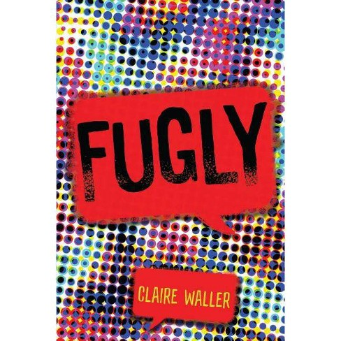 Fugly - by  Claire Waller (Hardcover) - image 1 of 1