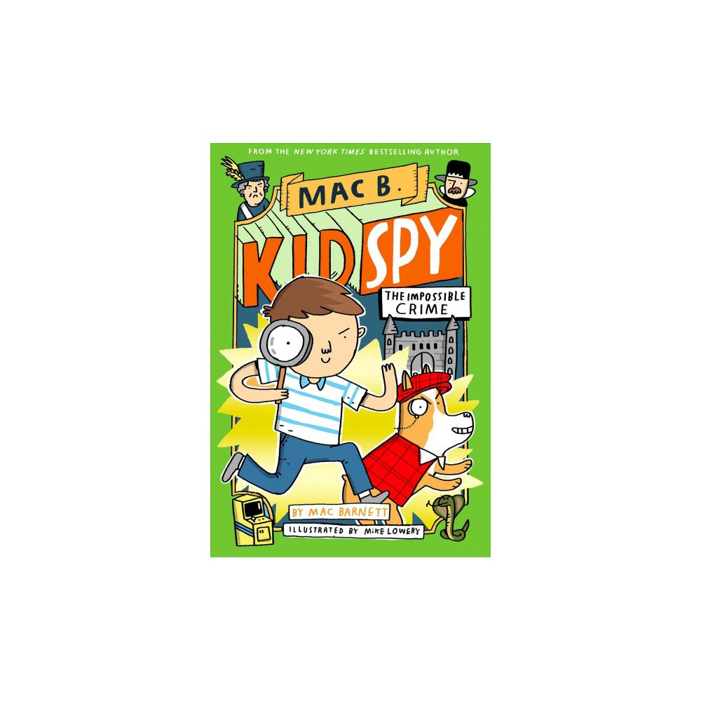 Impossible Crime - (Mac B., Kid Spy) by Mac Barnett (Hardcover)
