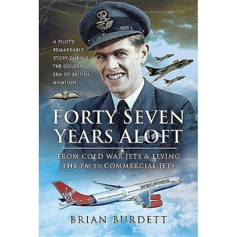 Forty-Seven Years Aloft - by  Brian Burdett (Hardcover) - image 1 of 1