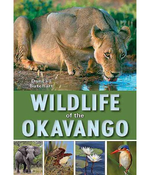 Wildlife of the Okavango (Paperback) (Duncan Butchart) - image 1 of 1