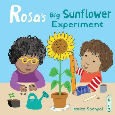 Rosa's Big Sunflower Experiment - (Rosa's Workshop) by  Jessica Spanyol (Hardcover)