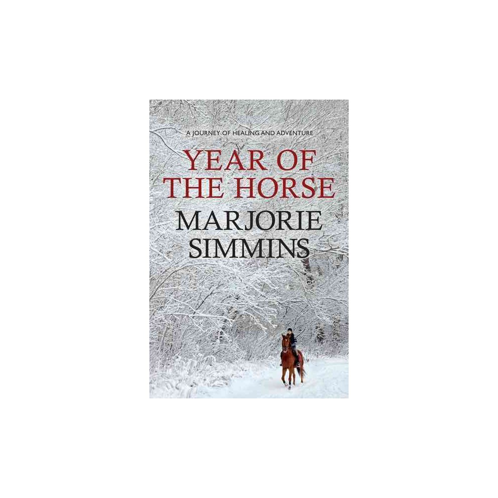 Year of the Horse : A Journey of Healing and Adventure (Paperback) (Marjorie Simmins)