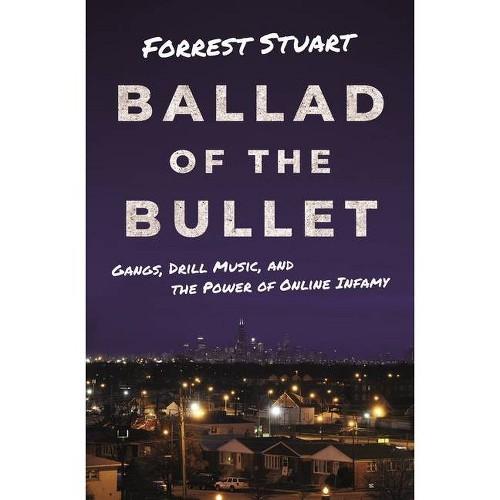Ballad of the Bullet - by Forrest Stuart (Hardcover)