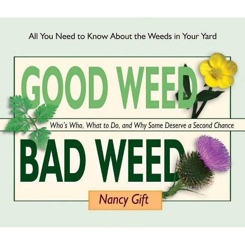 Good Weed Bad Weed - by  Nancy Gift (Spiral_bound) - image 1 of 1