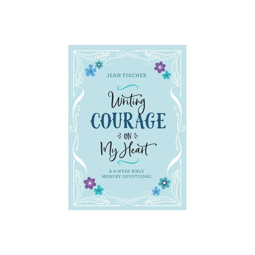 Writing Courage On My Heart By Jean Fischer Paperback