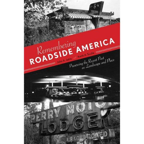 Remembering Roadside America - by  John A Jakle & Keith A Sculle (Paperback) - image 1 of 1