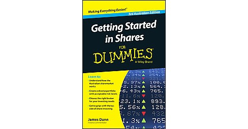 Getting Started in Shares for Dummies : Australian Edition (Paperback) (James Dunn) - image 1 of 1