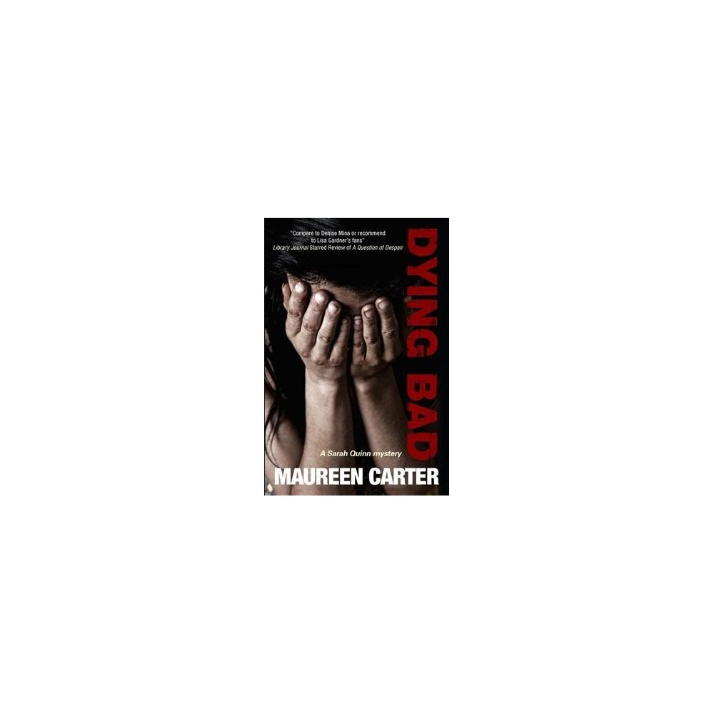 Dying Bad - Large Print (Sarah Quinn Mystery) by Maureen Carter (Hardcover)