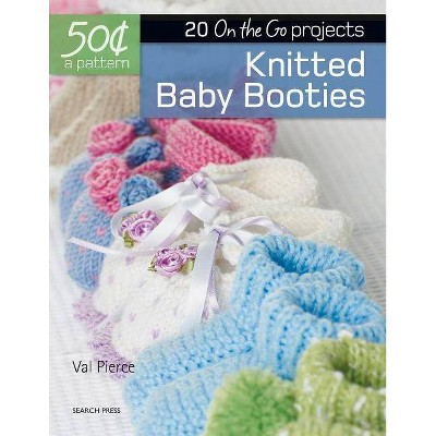 Knitted Baby Booties - (50 Cents a Pattern) by  Val Pierce (Paperback)