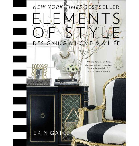 Elements of Style : Designing a Home & a Life (Hardcover) (Erin Gates) - image 1 of 1