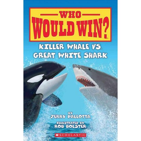 Killer Whale vs  Great White Shark - (Who Would Win?) by Jerry Pallotta  (Paperback)