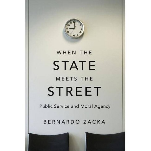 When the State Meets the Street - by  Bernardo Zacka (Hardcover) - image 1 of 1