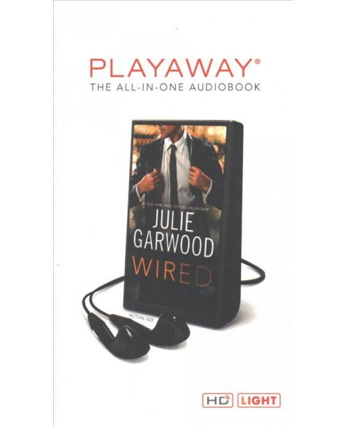 Wired : Library Edition -  Unabridged by Julie Garwood (Pre-Loaded Audio Player) - image 1 of 1