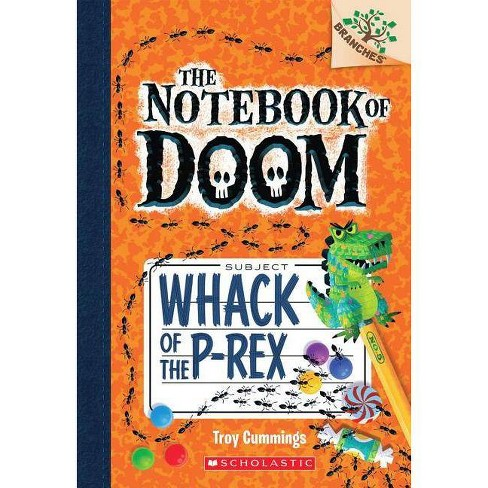 Whack of the P-Rex: A Branches Book (the Notebook of Doom #5) - by  Troy Cummings (Paperback) - image 1 of 1