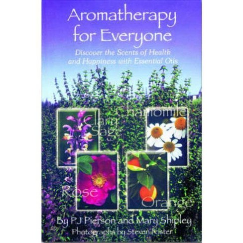Aromatherapy for Everyone - by  P J Pierson & Mary Shipley (Paperback) - image 1 of 1