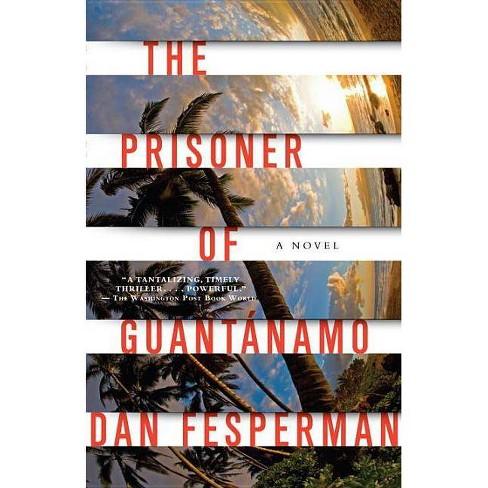 The Prisoner of Guantanamo - (Vintage Crime/Black Lizard) by  Dan Fesperman (Paperback) - image 1 of 1