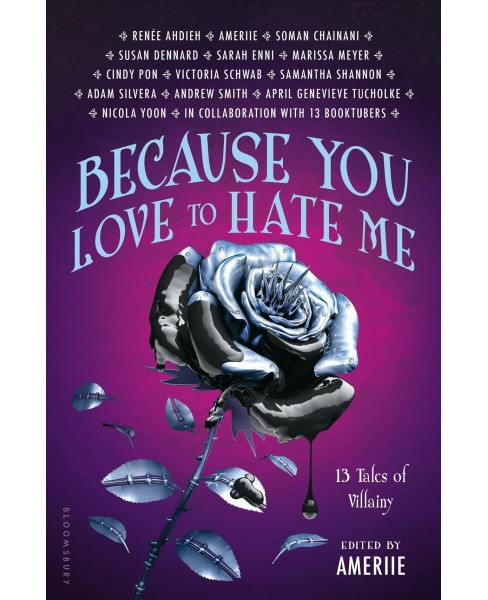 Because You Love to Hate Me : 13 Tales of Villainy -  (Hardcover) - image 1 of 1
