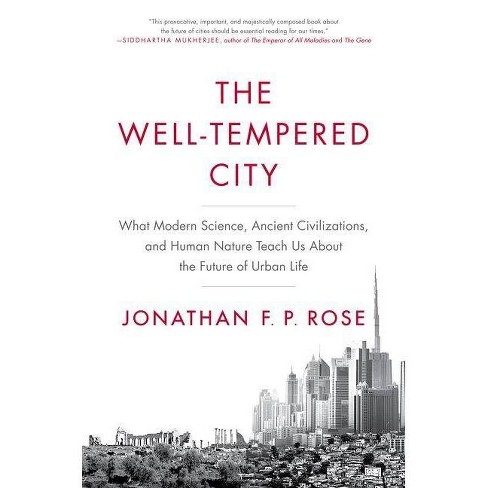 The Well-Tempered City - by  Jonathan F P Rose (Hardcover) - image 1 of 1