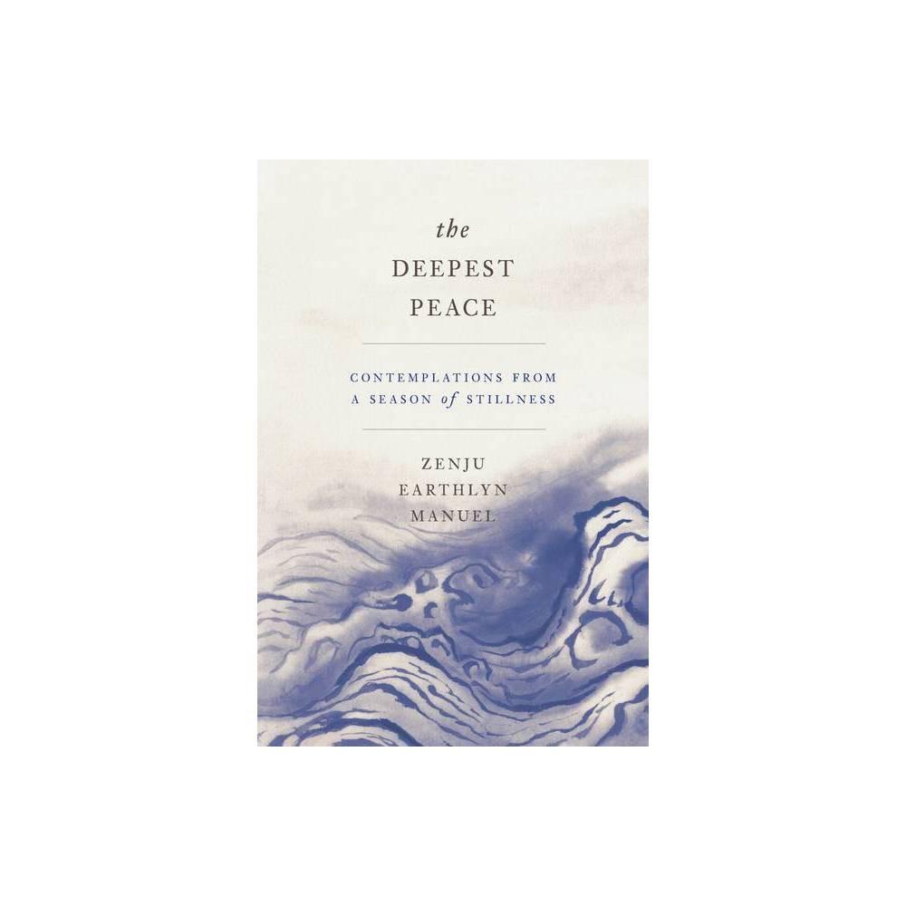 The Deepest Peace By Zenju Earthlyn Manuel Paperback