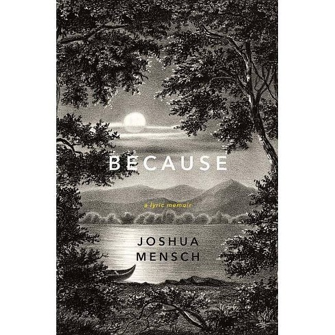 Because - by  Joshua Mensch (Hardcover) - image 1 of 1