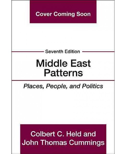 Middle East Patterns : Places, People, and Politics -  (Paperback) - image 1 of 1