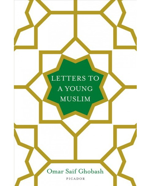 Letters to a Young Muslim (Hardcover) (Omar Saif Ghobash) - image 1 of 1