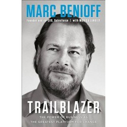 Trailblazer - by  Marc Benioff & Monica Langley (Hardcover)