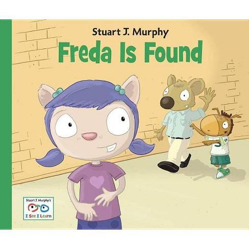 Freda Is Found - (Stuart J. Murphy's I See I Learn) by  Stuart J Murphy (Paperback) - image 1 of 1